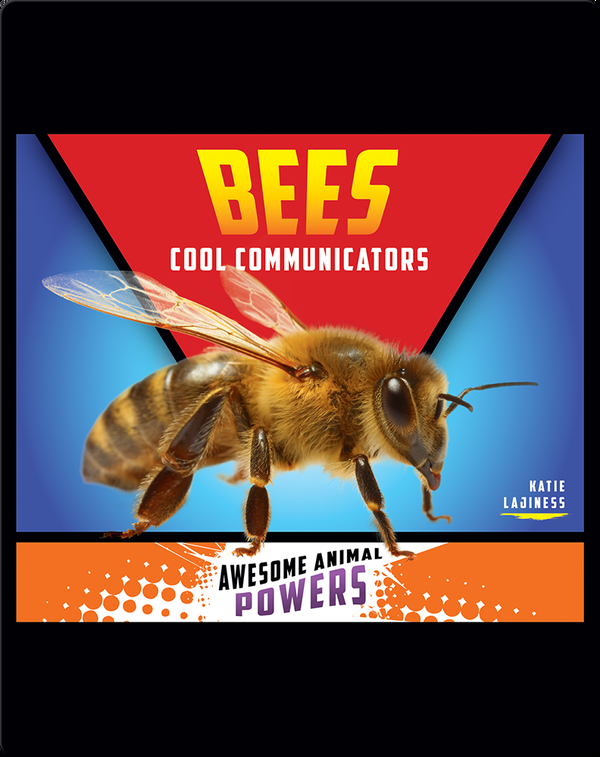 Bees: Cool Communicators