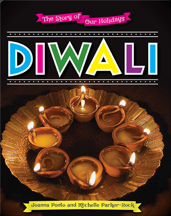 The Story of Our Holidays: Diwali
