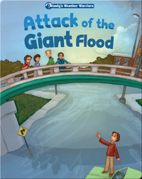 Wendy's Weather Warriors Book 5: Attack of the Giant Flood