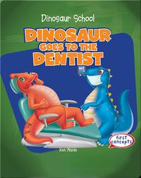 Dinosaur Goes to the Dentist