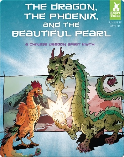 Dragon, the Phoenix, & the Beautiful Pearl: A Chinese Dragon Spirit Myth