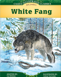 Calico Classics Illustrated: White Fang