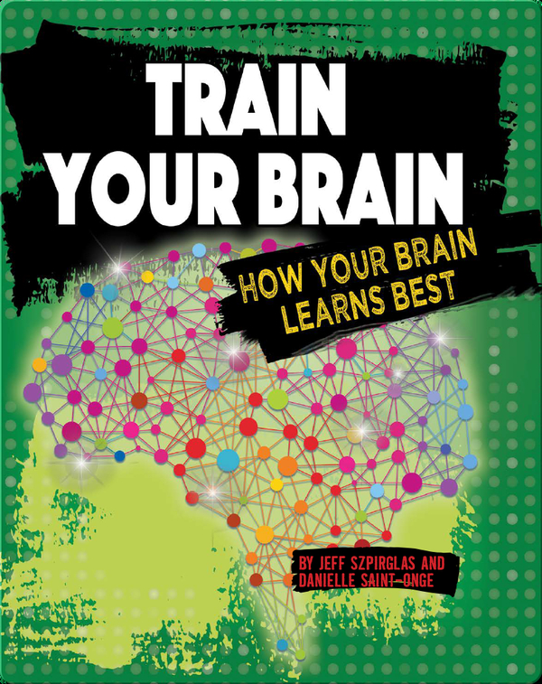 Train Your Brain: How Your Brain Learns Best