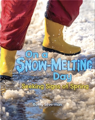 On a Snow-Melting Day: Seeking Signs of Spring