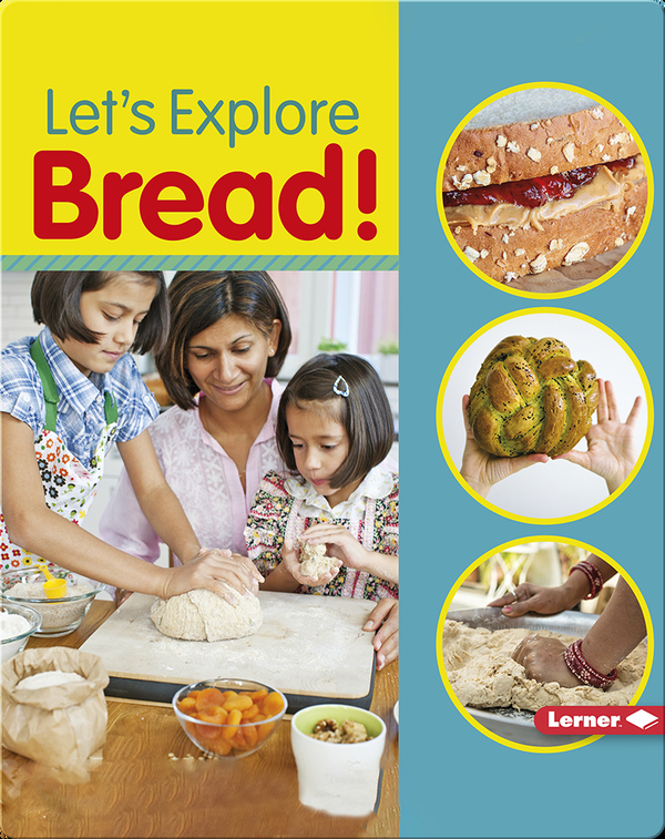 Let's Explore Bread!