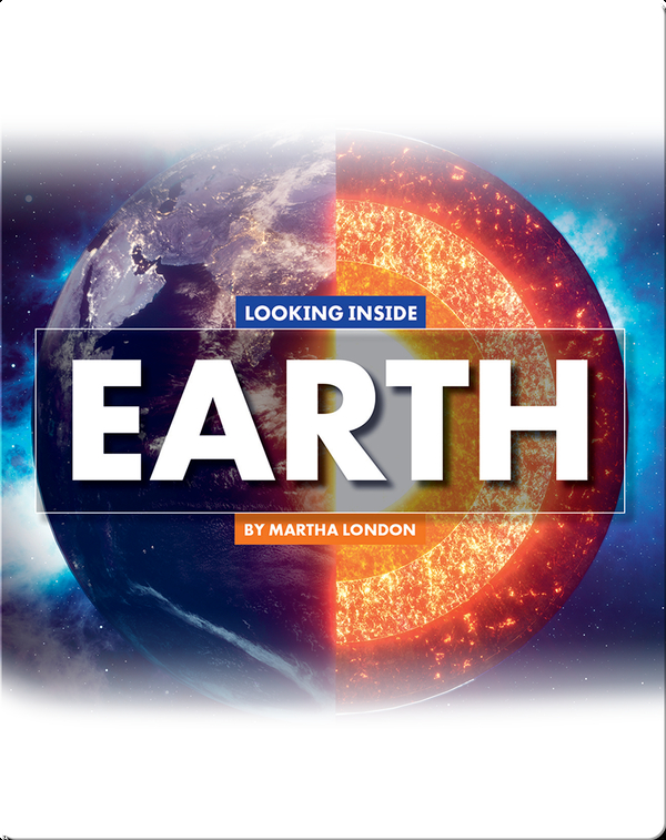 Looking at Layers: Looking Inside Earth
