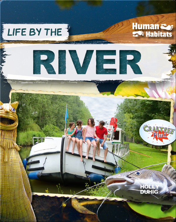 Human Habitats: Life by the River