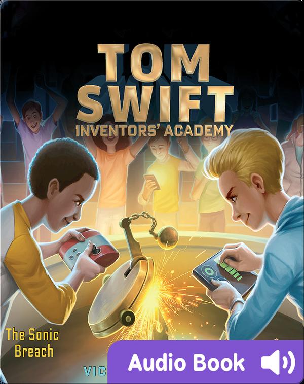 Tom Swift Inventors' Academy: The Sonic Breach