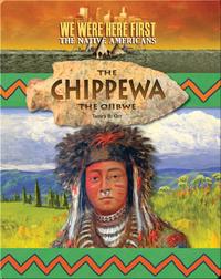 The Chippewa (The Ojibwe)