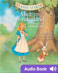 Classic Starts: Alice in Wonderland and Through the Looking Glass