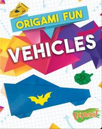 Origami Fun: Vehicles