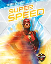 Superhero Science: Super Speed