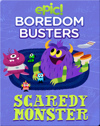 Epic! Boredom Busters: Scaredy Monster