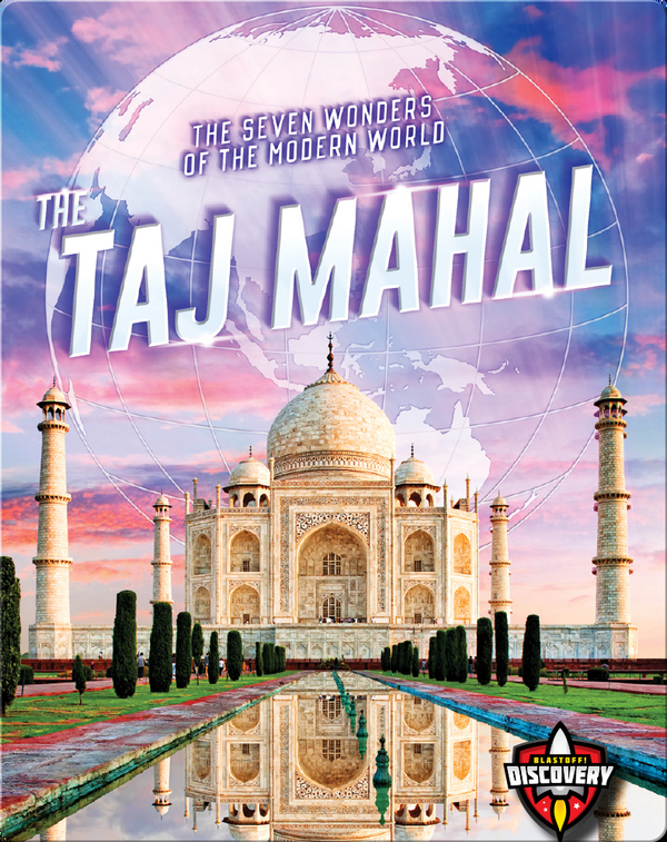 The Seven Wonders of the Modern World: The Taj Mahal