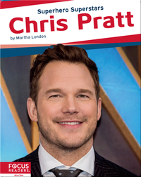 Superhero Superstars: Chris Pratt