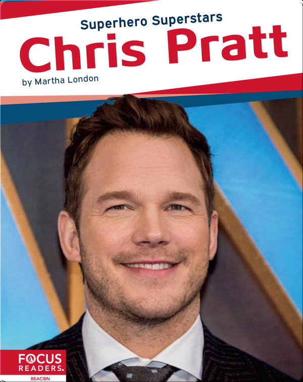 Superhero Superstars: Chris Pratt