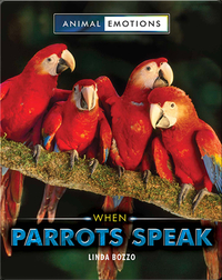 Animal Emotions: When Parrots Speak