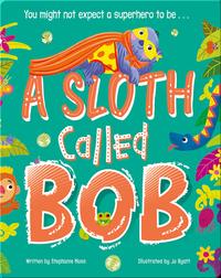 A Sloth Called Bob