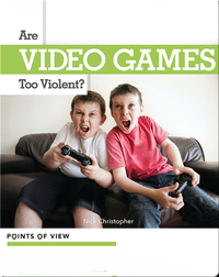 Points of View: Are Video Games Too Violent?