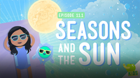 Crash Course Kids: Seasons and the Sun