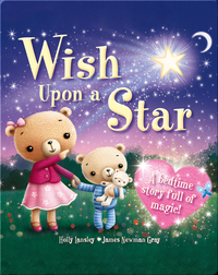 Wish Upon a Star: A Bedtime Story Full of Magic!