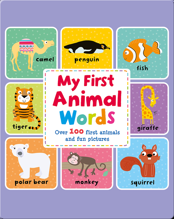 My First Animal Words: Over 100 First Animals and Fun Pictures