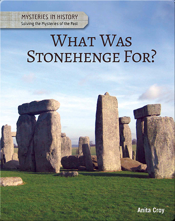 What Was Stonehenge For?