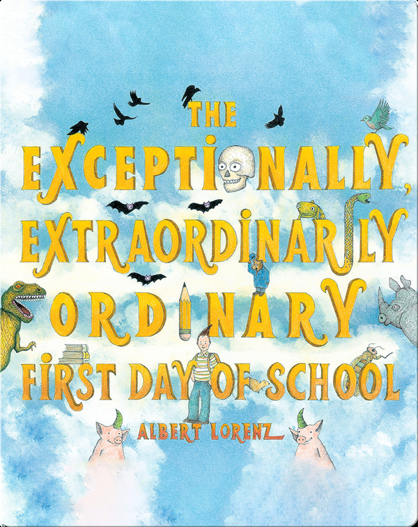 The Exceptionally Extraordinarily Ordinary First Day of School