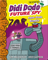 Didi Dodo Future Spy, Book 2: Robo-Dodo Rumble