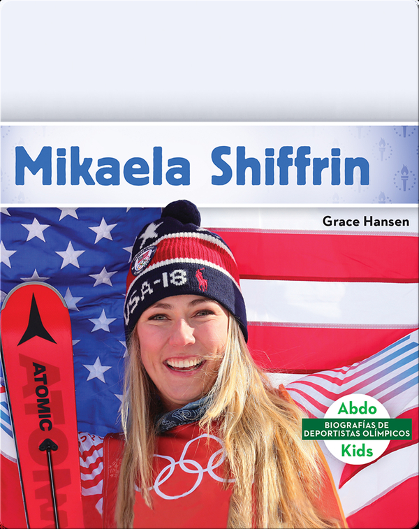 Olympic Biographies: Mikaela Shiffrin