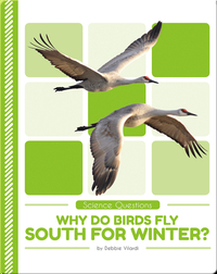 Science Questions: Why Do Birds Fly South for Winter?