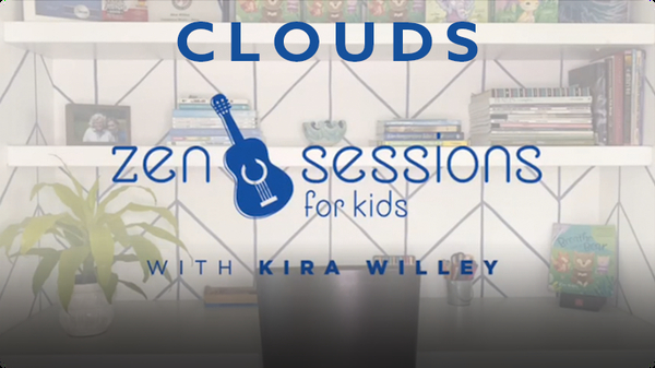 Zen Sessions for Kids: Clouds