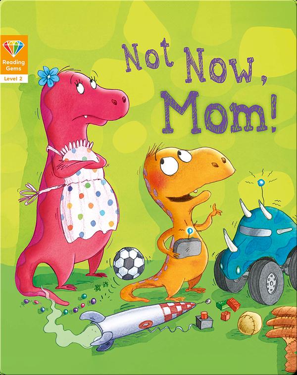 Reading Gems: Not Now, Mom! (Level 2)