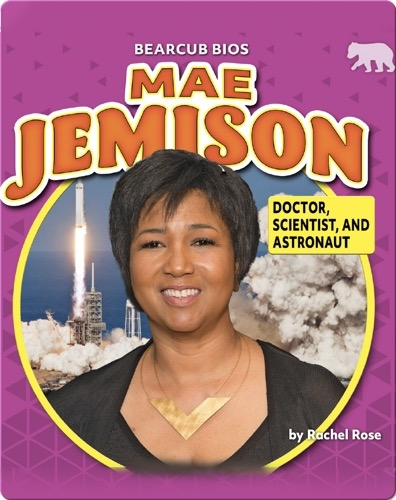 Mae Jemison: Doctor, Scientist, and Astronaut
