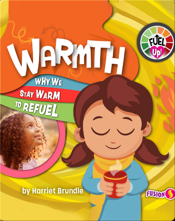 Fuel Up!: Warmth, Why We Stay Warm to Refuel