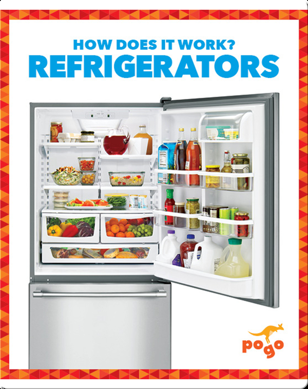 How Does It Work?: Refrigerators