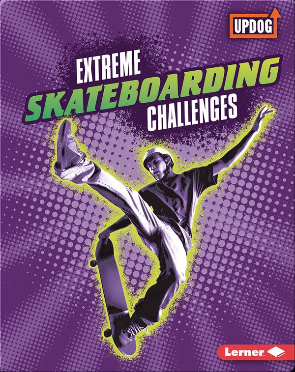 Extreme Skateboarding Challenges