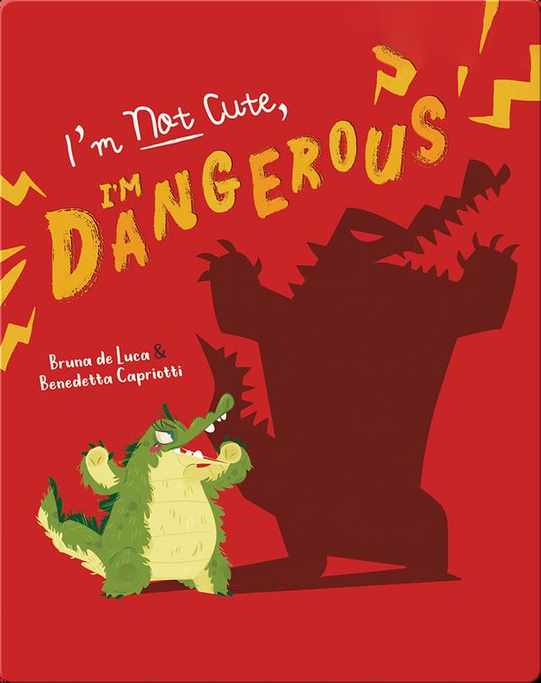 I'm Not Cute, I'm Dangerous