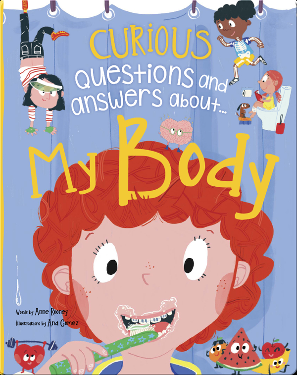 Curious Questions and Answers About... My Body
