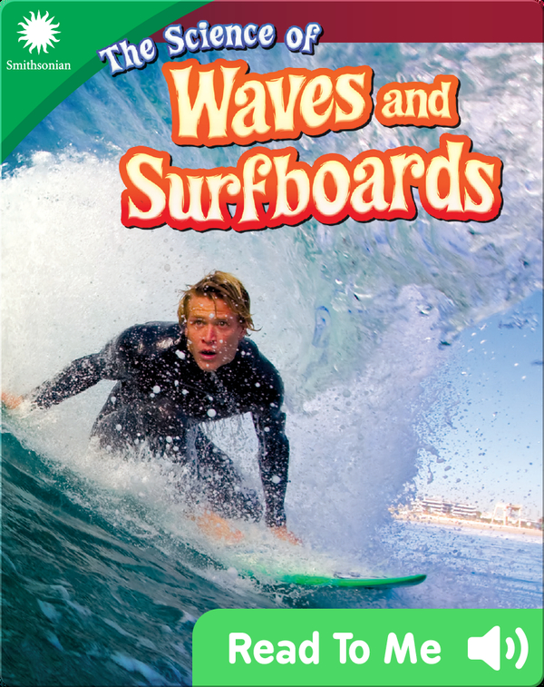 Smithsonian Readers: The Science of Waves and Surfboards