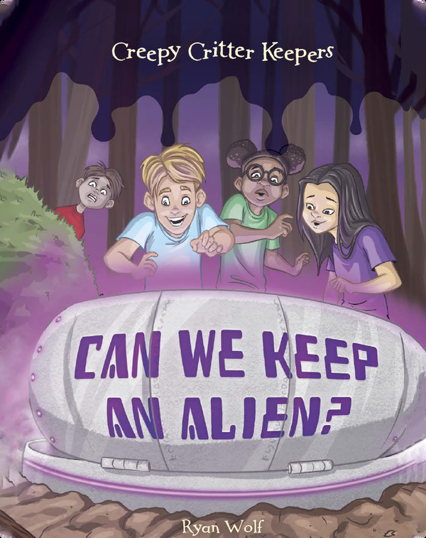 Creepy Critter Keepers: Can We Keep an Alien?