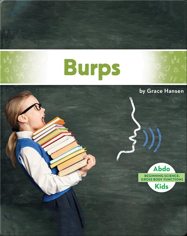 Gross Body Functions: Burps