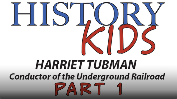 Harriet Tubman Part 1: Childhood