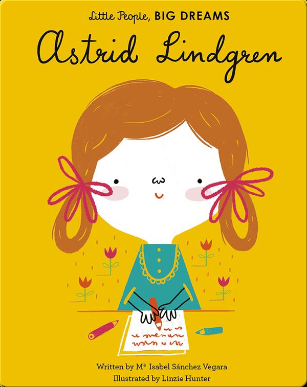 Little People, BIG DREAMS: Astrid Lindgren