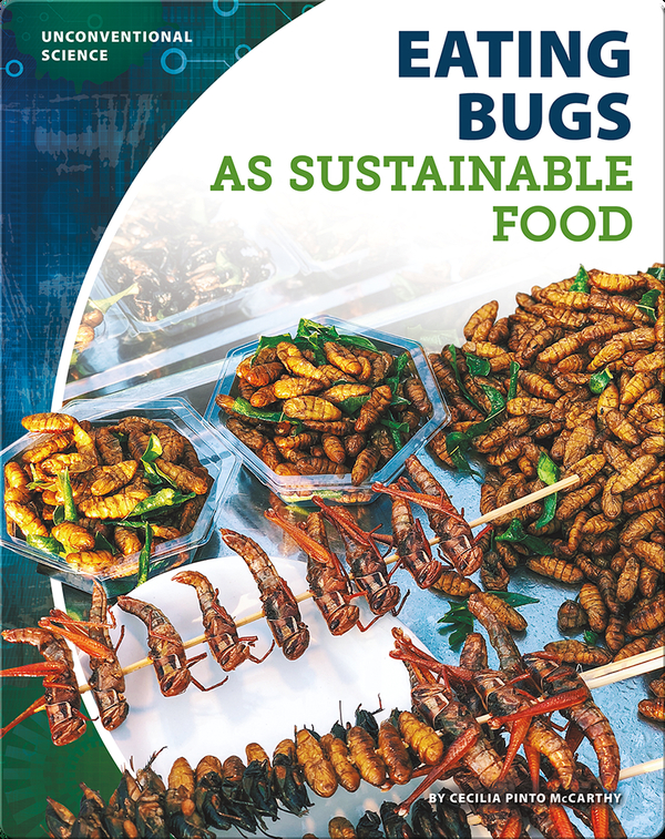 Unconventional Science: Eating Bugs as Sustainable Food