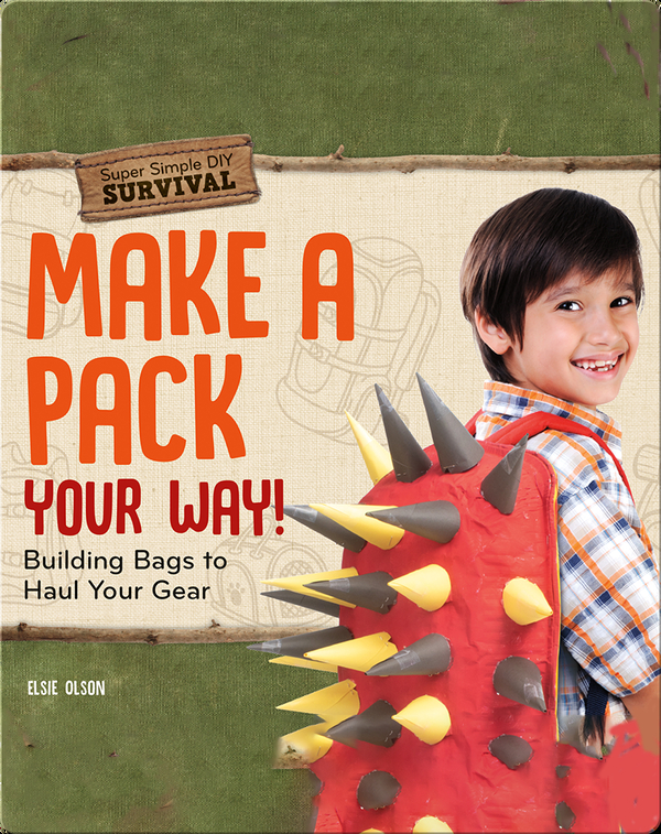 Make a Pack Your Way! Building Bags to Haul Your Gear