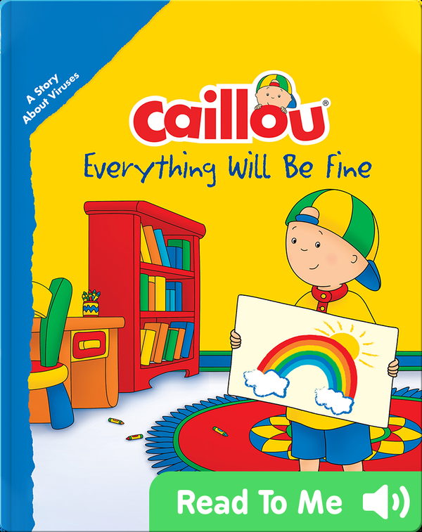Caillou: Everything Will Be Fine