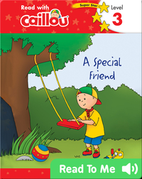 Caillou: A Special Friend