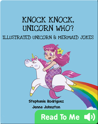 Illustrated Jokes: Knock Knock, Unicorn Who?