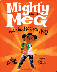 Mighty Meg Book 1: Mighty Meg and the Magical Ring